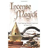 Incense Magick: Create Inspiring Aromatic Experiences for Your Craftby Carl F. Neal
