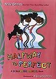 Halfway to Perfect: A Dyamonde Daniel Book (0399251782) by Grimes, Nikki