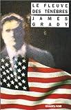 echange, troc James Grady - Le fleuve des ténèbres