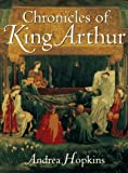 Chronicles of King Arthur (0670852325) by Hopkins, Andrea
