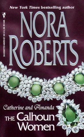 Calhoun Women: Catherine & Amanda (Calhoun Women), NORA ROBERTS