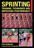 Sprinting: Training, Techniques and Improving Performance (Crowood Sports Guides)