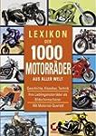 Lexikon der 1000 Motorr�der aus aller...