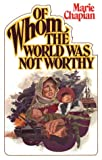 Whom World Was Not Worthy (0871234173) by Chapian, Marie
