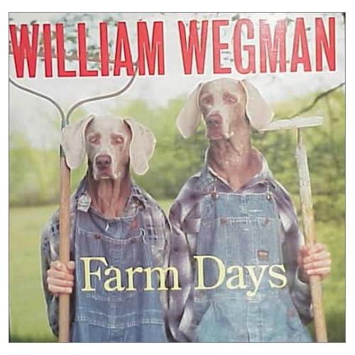 William Wegman's Farm Days: William Wegman: 9780786822867
