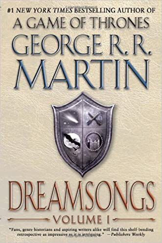 Dreamsongs: Volume I written by George R. R. Martin