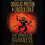 The Wheel of Darkness (       UNABRIDGED) by Douglas Preston, Lincoln Child Narrated by Rene Auberjonois