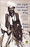 The Light Garden of the Angel King: Travels in Afghanistan with Bruce Chatwin (1873429355) by Levi, Peter