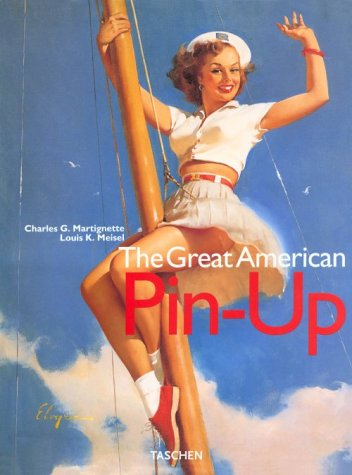 The Great American Pin-Up (Jumbo Series): Charles G Martignette Dr., Louis K Meisel: 9783822884973: Amazon.com: Books