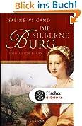 Die silberne Burg: Historischer Roman