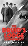 The Druid's Lodge Confederacy: The Gamblers Who Made Racing Pay