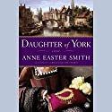 Daughter of York Audiobook by Anne Easter Smith Narrated by Rosalyn Landor