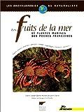 echange, troc Quero/Vayne - Les fruits de la mer et plantes marines des pêches françaises: Algues, plantes marines, éponges, coraux, coquillages, crusta