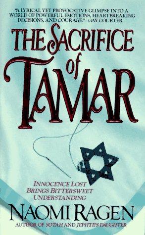 The Sacrifice of Tamar, NAOMI RAGEN