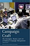 Campaign Craft: The Strategies, Tacti...