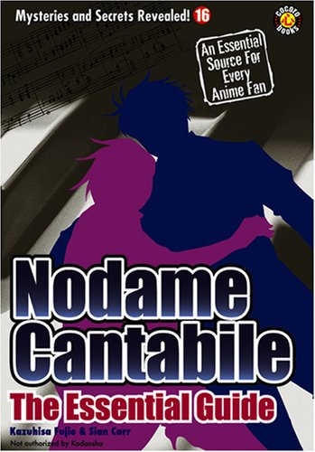 Nodame Cantabile: The Essential Guide (Mysteries and Secrets Revealed!)Naohiko Sasaki