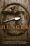 Hunger: An Unnatural History (0465071651) by Sharman Apt Russell