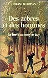 echange, troc Roland Bechmann - Des arbres et des hommes: La forêt au Moyen Age
