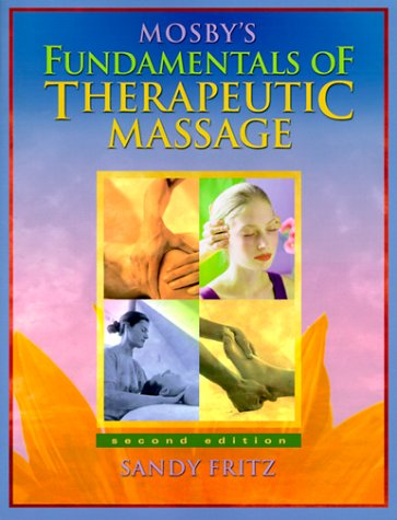Mosby's Fundamentals of Therapeutic Massage, 2e, Sandy Fritz BS  MS  NCTMB