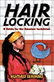 Hairlocking: A Guide for the Amateur Locktician (Kumasi Serikali)