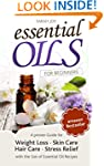Essential Oils: A proven Guide for Es...