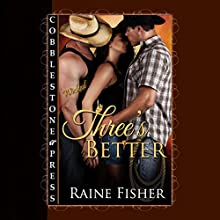 Three's Better: Three Lovers, Book 1 (       UNABRIDGED) by Raine Fisher Narrated by Ann Hart