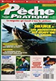 PECHE PRATIQUE [No 6] du 01/09/1993 - SILURE - UN MONSTRE AU BOUT DE LA LIGNE - LA VIED4UN CARNASSIER ETONNANT - TACTIQUE JUNIOR - LA TANCHE DANS LES NENUPHARS - PERCHE - DECOUVREZ LA DANDINETTE AVEC DANIEL GRENIER - CARPE - MONTAGES MODERNES ET ESCHES - ATELIER DU PECHEUR