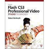 Adobe Flash CS3 Professional Video Studio Techniques ~ Robert Reinhardt