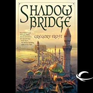Shadowbridge | [Gregory Frost]