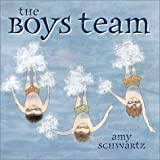 The Boys Team (Richard Jackson Books (Atheneum Hardcover))
