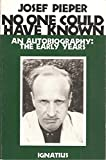 img - for No One Could Have Known: An Autobiography : The Early Years, 1904-1945 book / textbook / text book
