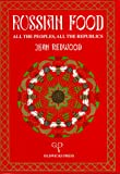 Jean Redwood Russian Food: All the Peoples, All the Republics