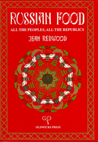 Russian Food: All the Peoples, All the Republic by Jean Redwood