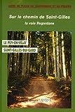 echange, troc François Lepère - Sur le Chemin de  Saint-Gilles : la Voie Regordane
