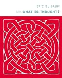 What Is Thought? (A Bradford Book)