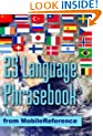25 Language Phrasebook: German, French, Spanish, Catalan, Portuguese, Italian, Greek, Danish, Dutch, Swedish, Norwegian, Finnish, Czech, Polish, Hungarian, ... Chinese, Indonesian, Malay, and Thai.