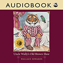 Uncle Wally's Old Brown Shoe Audiobook by Wallace Edwards Narrated by David Skulski