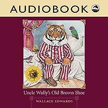 Uncle Wally's Old Brown Shoe | Livre audio Auteur(s) : Wallace Edwards Narrateur(s) : David Skulski