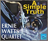 Ernie Watts Simple Truth