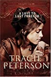A Love to Last Forever (The Brides of Gallatin County, Book 2)
