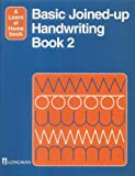 Basic Joined-Up Handwriting: Bk. 2 (Longman Learn at Home Books) (0582235979) by Adams, Elizabeth