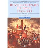 Revolutionary Europe 1783-1815 2e (Blackwell Classic Histories of Europe)by George Rude