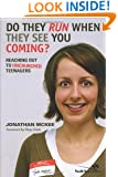 Do They Run When They See You Coming?: Reaching Out to Unchurched Teenagers