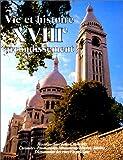 Vie et histoire du XVIIIe Arrondissement de Paris