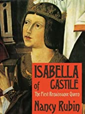 Isabella of Castile: The First Renaissance Queen