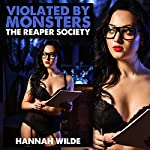 The Reaper Society: Violated by Monsters   Hannah Wilde
