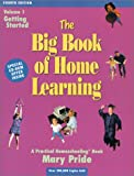 The Big Book of Home Learning : Getting Started: Introduces All Major Home School Methods & Answers Your Most Frequently    Asked Questions (0740300067) by Pride, Mary