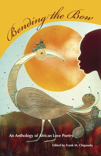 Bending the Bow: An Anthology of African Love Poetry