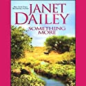 Something More Audiobook by Janet Dailey Narrated by Renée Raudman