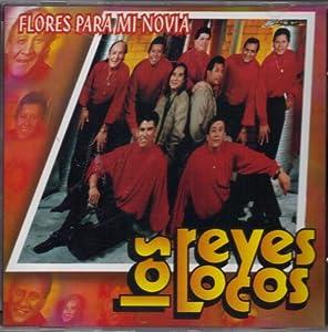 Amazon.com: Los Reyes Locos: Flores Para MI Novia: Music